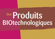Des produits biotechnologiques